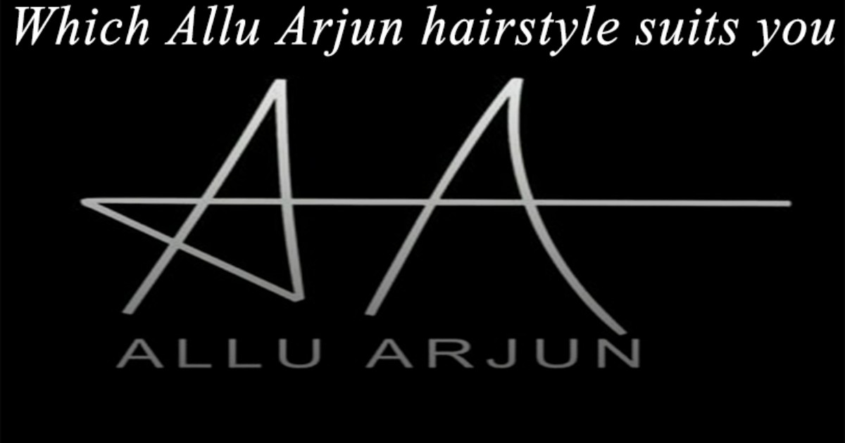 which allu arjun hairstyle suits you kevera