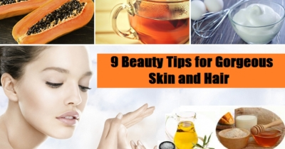9 Beauty Tips for Gorgeous Skin and Hair.