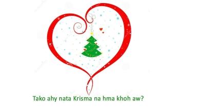 Ahy nata Krisma nama hma khoh aw?