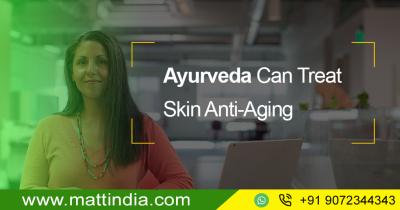 Ayurveda Can Treat Skin Anti Aging