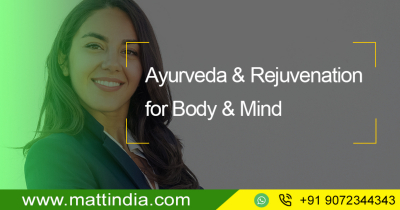 Ayurveda & Rejuvenation for Body & Mind