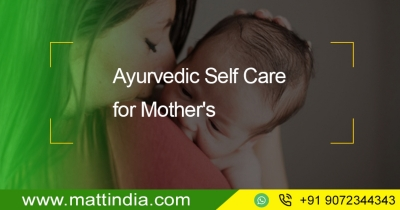 Ayurvedic Self-Care for Mother's