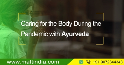 Caring for the Body During the Pandemic with Ayurveda
