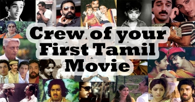 Crew of your First Tamil movie as Actor!