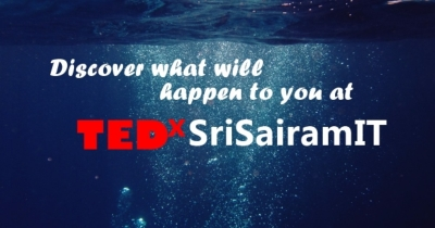 DISCOVER WHAT WILL HAPPEN TO YOU AT TEDxSriSairamIT