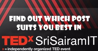 FIND OUT WHICH POST SUITS YOU BEST IN TEDxSriSairamIT