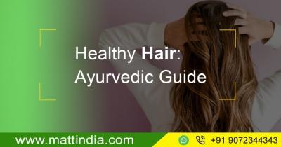 Healthy Hair: Ayurvedic Guide