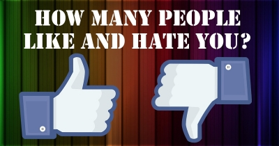 How many people like and hate you?