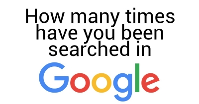How many times have you been searched in Google?