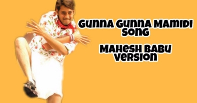Mahesh babu in Gunna gunna mamidi video gone viral  - Fan Made