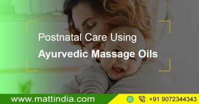 Postnatal Care Using Ayurvedic Massage Oils