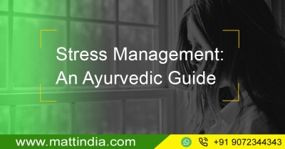 Stress Management: An Ayurvedic Guide