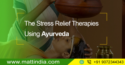 The Stress Relief Therapies Using Ayurveda