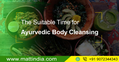 The Suitable Time for Ayurvedic Body Cleansing