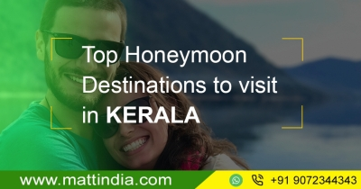 Top Honeymoon Destinations to visit in Kerala