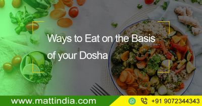 Ways to Eat on the Basis of your Dosha