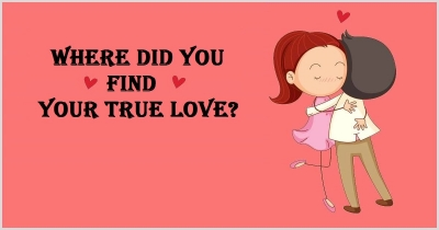 Where Did You Find Your True Love?