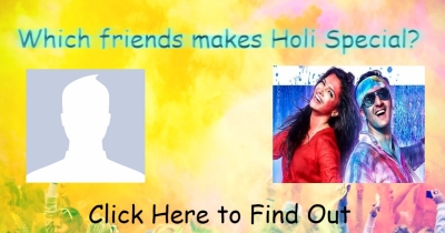 Which friend makes Holi Celebrations special for you ?