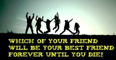 Find with whom you are Best Friends until you die!