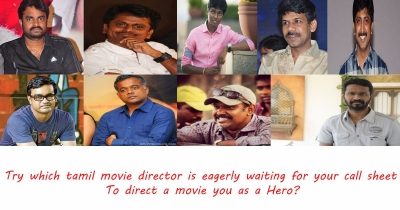 Which Tamil Movie director waiting for your call sheet to direct a movie?