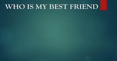 Who is my best friend