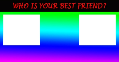 Who is your best friend