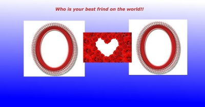 who is your best frinds on the world