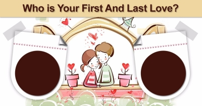 Who is Your First And Last Love?