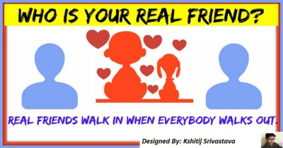 WHO IS YOUR REAL FRIEND!!!!!!!!!!
