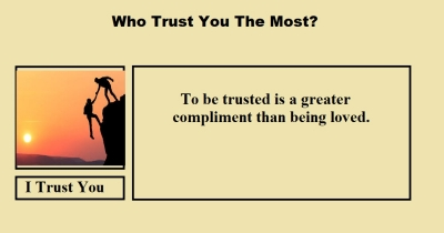 Who Trust You The Most?