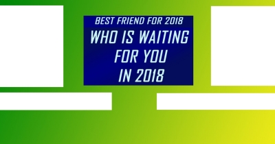 Who will be your best friend in 2018