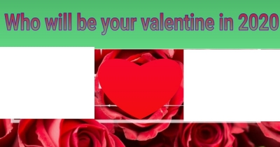 Who will be your valentine in 2020