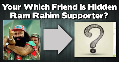 Your Which Friend Is Secret Ram Rahim Supporter?